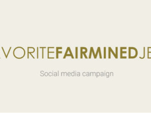 """MY FAVORITE FAIRMINED JEWELRY"" SOCIAL MEDIA CAMPAIGN"